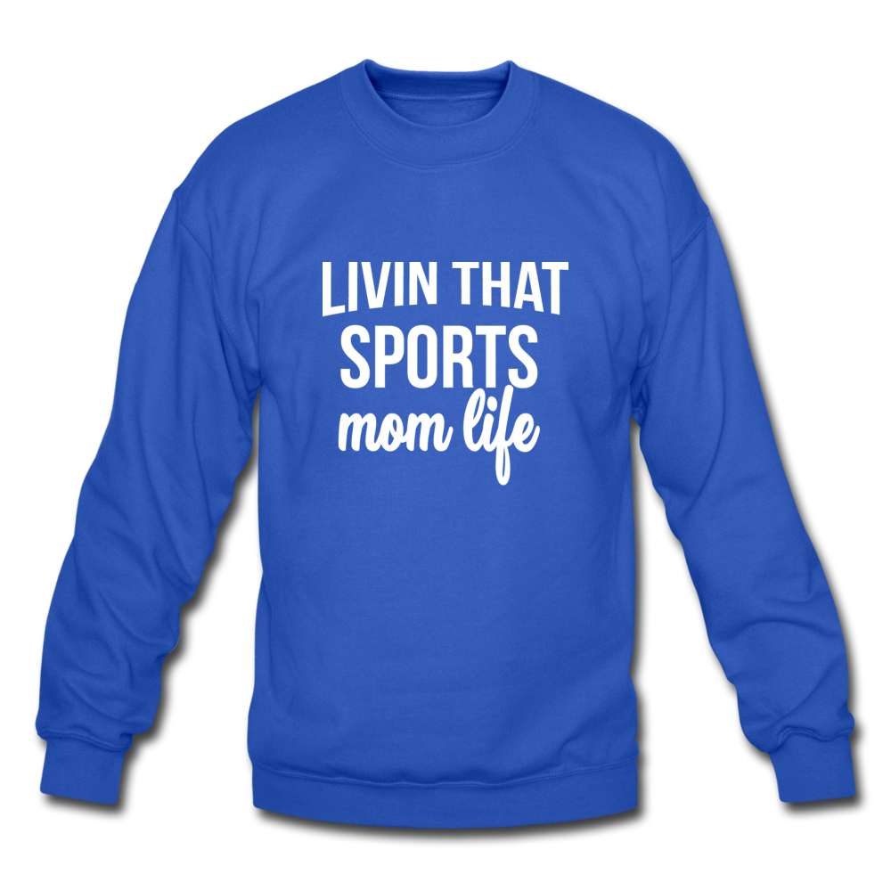 Livin' That Sports Mom Life Crewneck Sweatshirt - royal blue