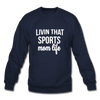 Livin' That Sports Mom Life Crewneck Sweatshirt - navy