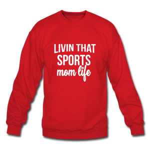 Livin' That Sports Mom Life Crewneck Sweatshirt - red
