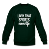 Livin' That Sports Mom Life Crewneck Sweatshirt - forest green