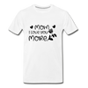 Mom I Love You More Premium T-Shirt - white