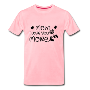 Mom I Love You More Premium T-Shirt - pink