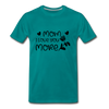 Mom I Love You More Premium T-Shirt - teal