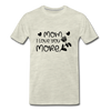 Mom I Love You More Premium T-Shirt - heather oatmeal