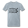 Mom I Love You More Premium T-Shirt - heather ice blue