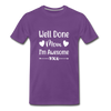 Well Done Mom, I'm Awesome Premium T-Shirt - purple