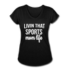Livin' That Sports Mom Life Women's Tri-Blend V-Neck T-Shirt - black