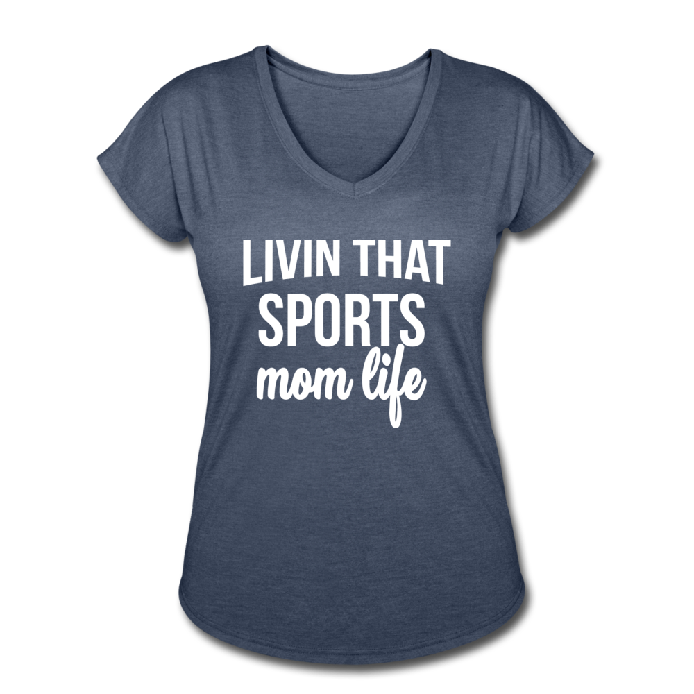 Livin' That Sports Mom Life Women's Tri-Blend V-Neck T-Shirt - navy heather