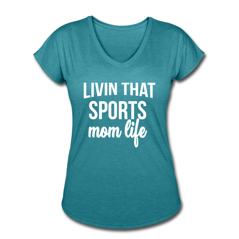 Livin' That Sports Mom Life Women's Tri-Blend V-Neck T-Shirt - heather turquoise