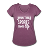 Livin' That Sports Mom Life Women's Tri-Blend V-Neck T-Shirt - heather plum