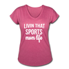 Livin' That Sports Mom Life Women's Tri-Blend V-Neck T-Shirt - heather raspberry