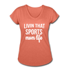 Livin' That Sports Mom Life Women's Tri-Blend V-Neck T-Shirt - heather bronze