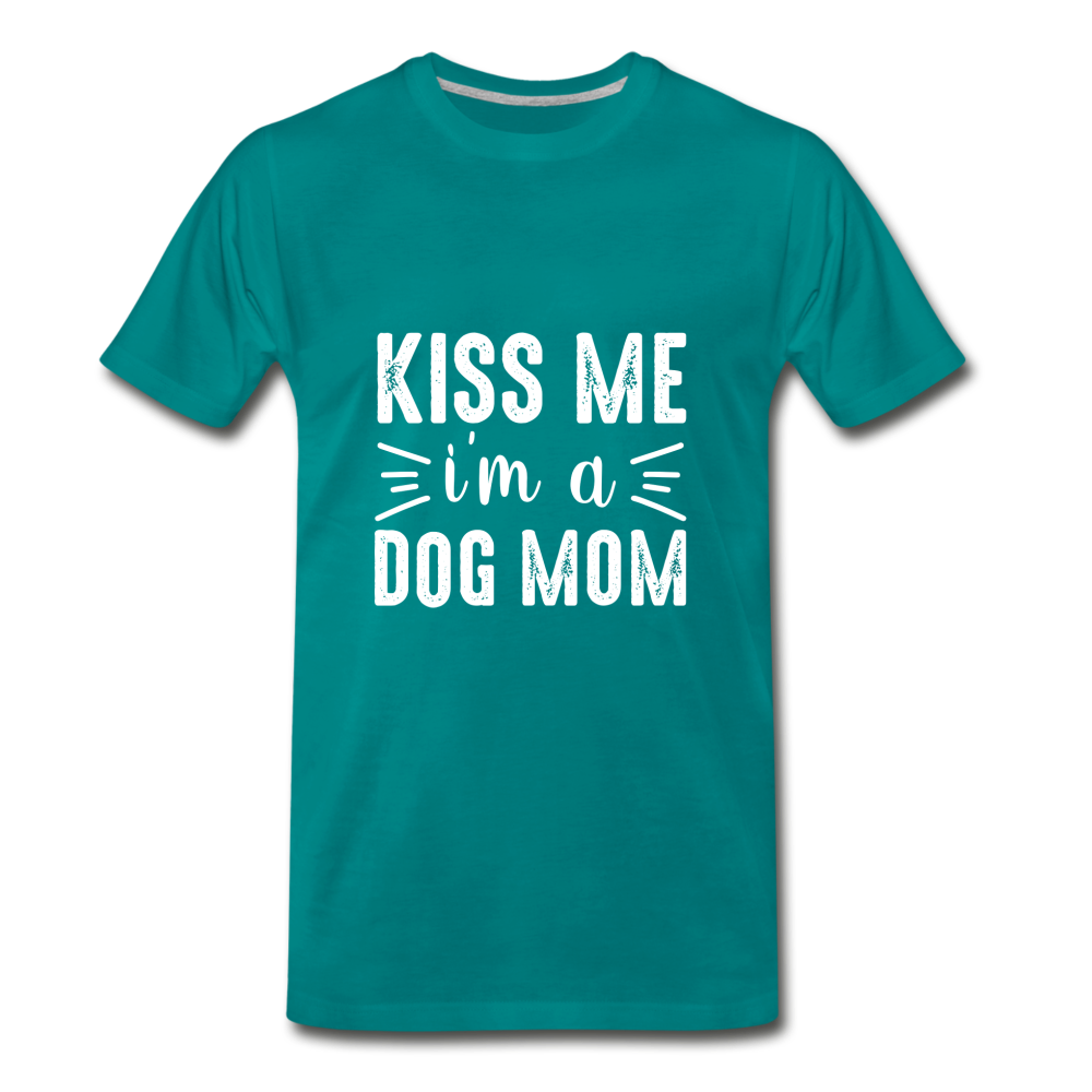 Kiss Me I'm a Dog Mom Premium T-Shirt - teal