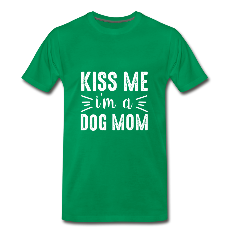 Kiss Me I'm a Dog Mom Premium T-Shirt - kelly green