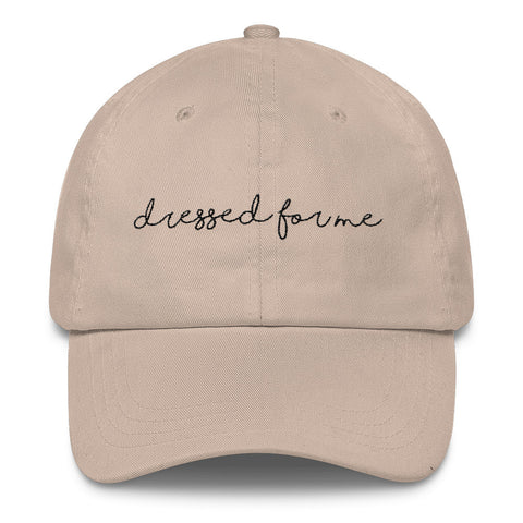 Dressed For Me Hat