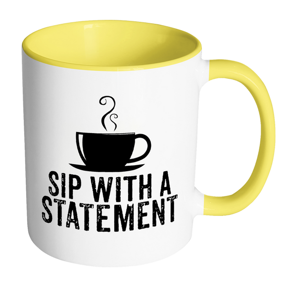 Sip With A Statement