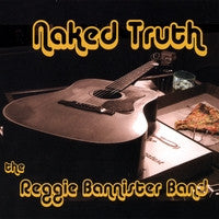 Naked Truth by Reggie Bannister Band