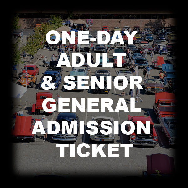 15 - ONE-DAY ADULT & SENIOR GENERAL ADMISSION TICKET