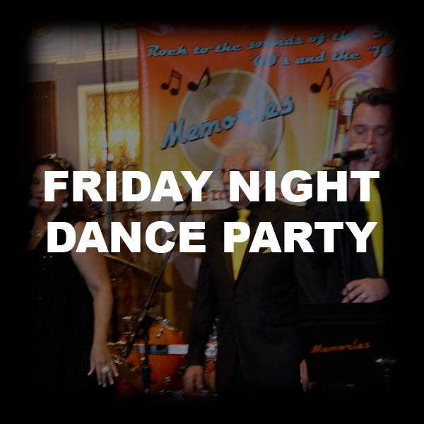 17 - FRIDAY NIGHT DANCE PARTY