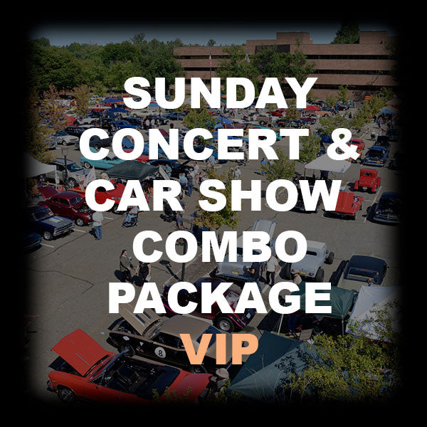 28 - SUNDAY CONCERT & CAR SHOW COMBO - VIP
