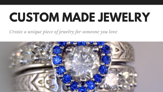 Creating Custom Jewelry for your Loved Ones