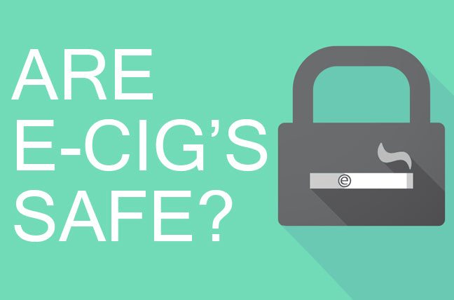 Are e-cigarette's safe?