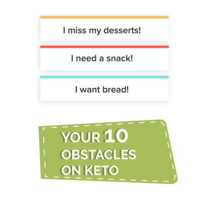 Ten Obstacles on Keto & How To Overcome Them