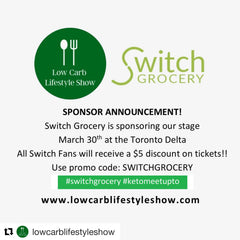 SwitchGrocery Toronto Meetup at Low Carb Lifestyle Show Discount