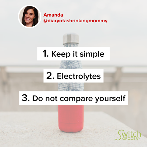 Amanda's_diaryofashrinkingmommy_ThreeTips_for_keto-low-carb-lifestyle_SwitchGrocery - Keep it simple, Electrolytes, Do not compare yourself