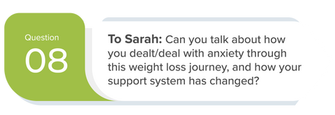 SwitchGrocery Keto Meetup - Q8 - To Sarah: Can you talk about how you dealt/deal with anxiety through this weight loss journey, and how your support system has changed?