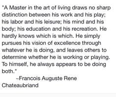 Coco Polo's favourite quote by Francoise Rene Auguste Chateaubriand - A Master in the Art of