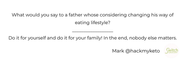 what would you say to a father whose considering changing to a keto diet?