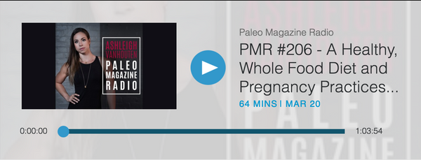 Paleo Magazine Radio PMR #206 - A Healthy, Whole Food Diet and Pregnancy Practices