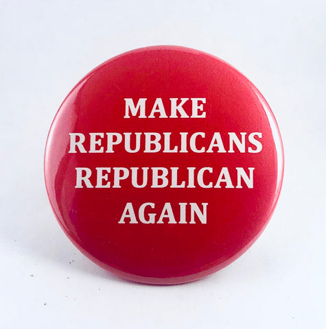 "Magnet: ""Make Republicans Republican Again"""