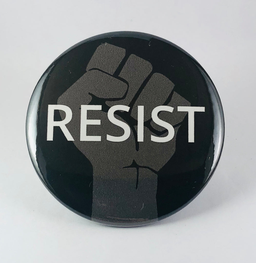 "Button: ""Resist:"" Fist on Black Background"