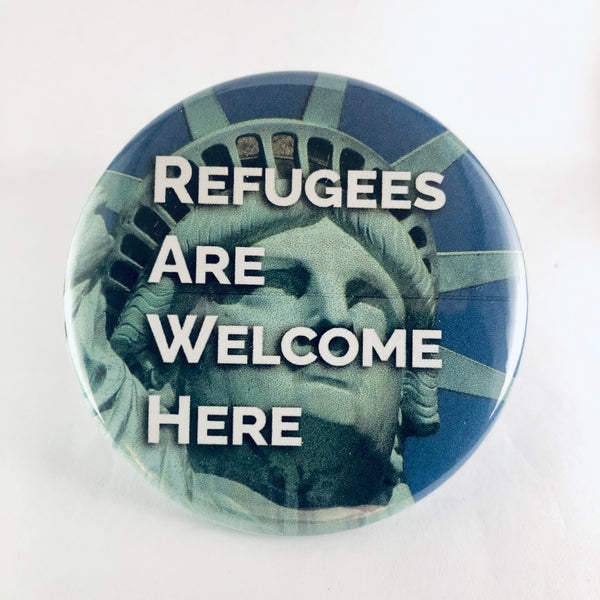 "Button: ""Refugees Are Welcome Here"""