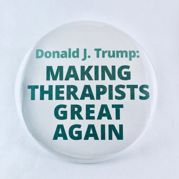 "Magnet: ""Donald J. Trump: Making Therapists Great Again"""