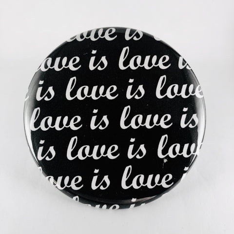 "Button: ""Love Is Love Is Love"""