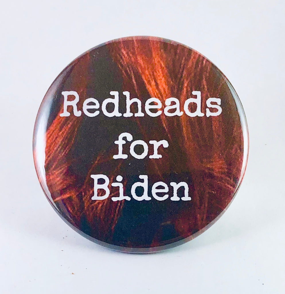 "Button: ""Redheads for Biden"""