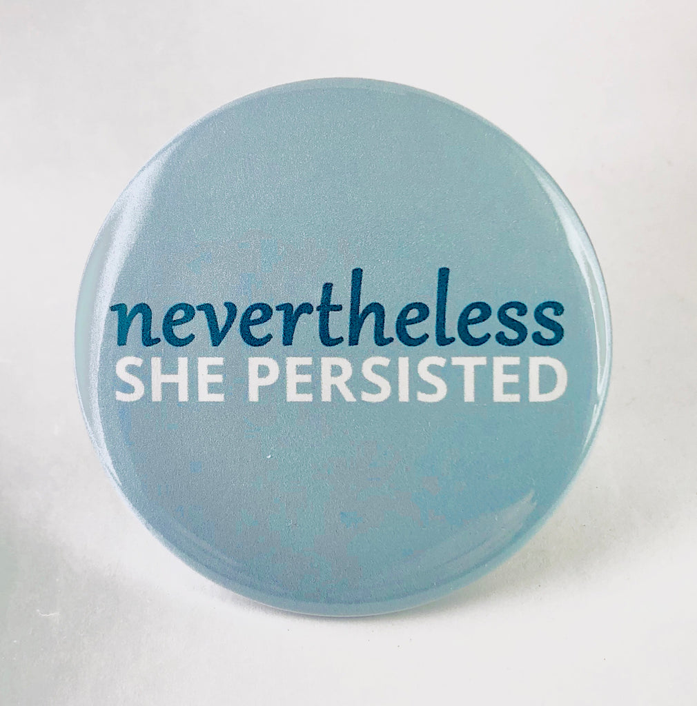 "Button: ""Nevertheless She Persisted"""