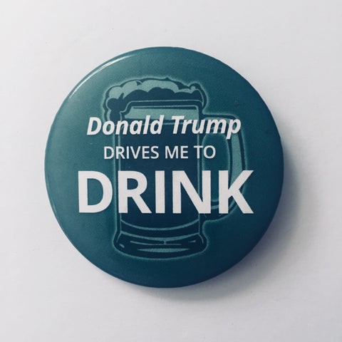 "Magnet: ""Donald Trump Drives Me to Drink"""
