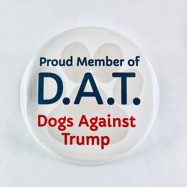 "Magnet: ""Proud Member of D.A.T.: Dogs Against Trump"""