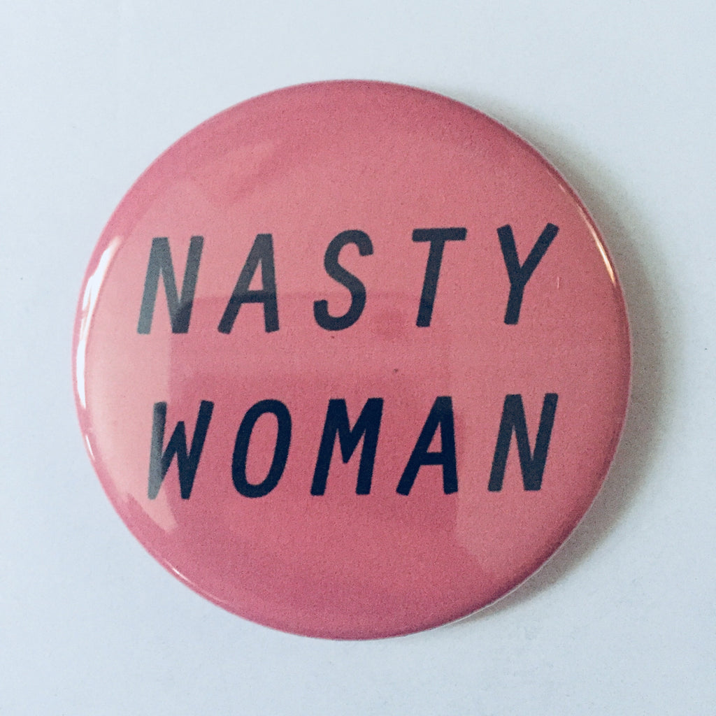 "Magnet: ""Nasty Woman"""