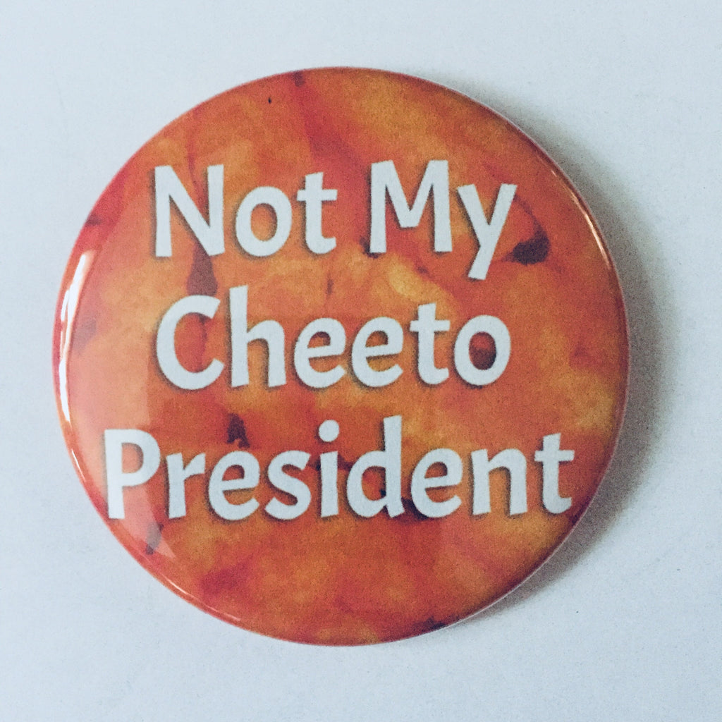 "Magnet: ""Not My Cheeto President"""