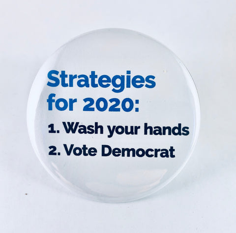 "Magnet: ""Strategies for 2020: Wash Your Hands & Vote Democrat"""
