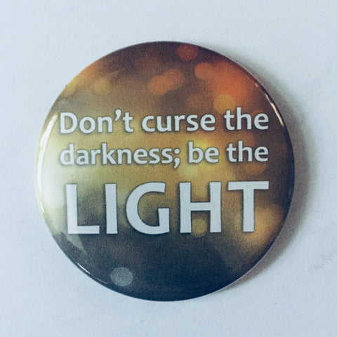 "Magnet: ""Don't Curse the Darkness. Be the Light."""
