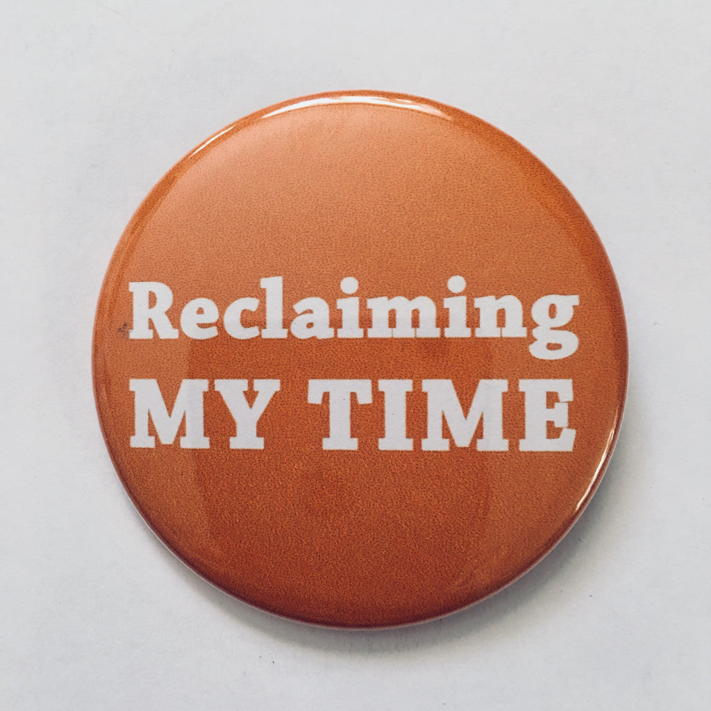 "Button: ""Reclaiming My Time:"" Maxine Waters Quote"