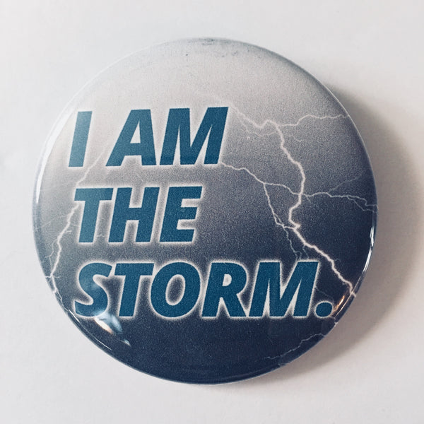 "Button: ""I Am the Storm"""