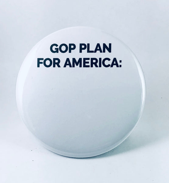 "Button: ""GOP Plan for America:"" Republican Party Platform: Blank"