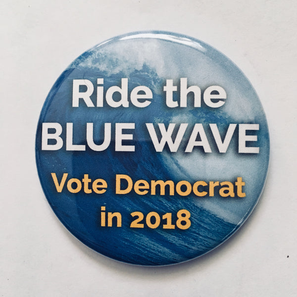 "Button: ""Ride the Blue Wave: Vote Democrat in 2018"""